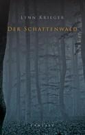 Lynn Krieger: Der Schattenwald