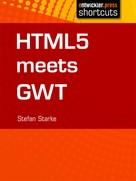 Stefan Starke: HTML 5 meets GWT ★★★