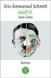 Adolf H. Zwei Leben - Roman