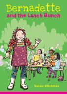 Susan Glickman: Bernadette and the Lunch Bunch