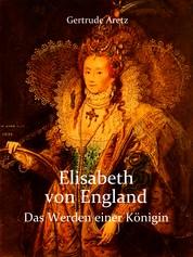 Elisabeth von England - Das Werden einer Königin