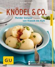 Knödel & Co. - Runder Genuss von Klassik bis Kult