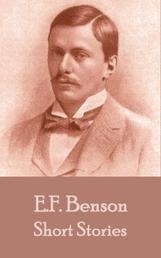 The Short Stories Of E. F. Benson - Volume 1
