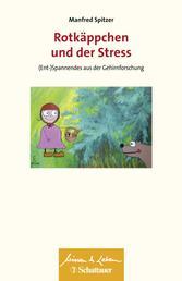Rotkäppchen und der Stress - (Ent-)Spannendes aus der Gehirnforschung