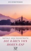 Nataly von Eschstruth: Die Bären von Hohen-Esp