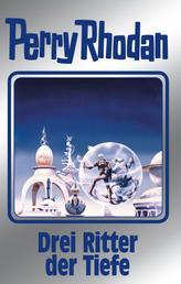 "Perry Rhodan 144: Drei Ritter der Tiefe (Silberband) - 2. Band des Zyklus ""Chronofossilien"""