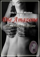 Inka Loreen Minden: Die Amazone - Nana Amalas Liebessklave ★★★★