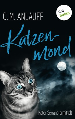 Katzenmond: Kater Serrano ermittelt - Band 2