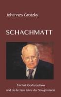 Johannes Grotzky: Schachmatt
