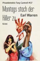 Earl Warren: Montags stach der Killer zu