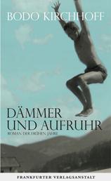 Dämmer und Aufruhr - Roman der frühen Jahre