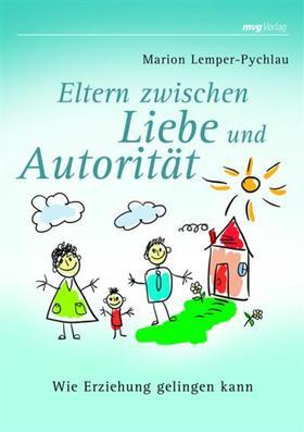 Eltern zwischen Liebe und Autorität
