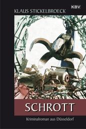 Schrott - Kriminalroman aus Düsseldorf