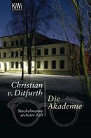 Christian v. Ditfurth: Die Akademie ★★★★