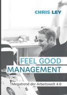 Chris Ley: Feel Good Management