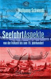 Seefahrt Aspekte - von der Frühzeit bis zum 19. Jahrhundert