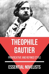 Essential Novelists - Théophile Gautier - provocative and refined style
