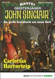 John Sinclair 2198 - Horror-Serie - Carlottas Horrortrip