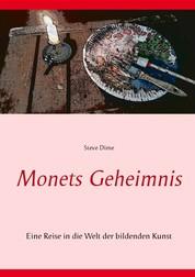 Monets Geheimnis - Eine Reise in die Welt der bildenden Kunst