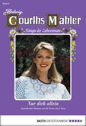 Hedwig Courths-Mahler - Folge 004 - Nur dich allein