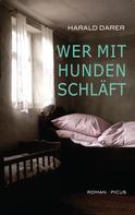 Harald Darer: Wer mit Hunden schläft