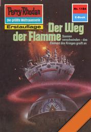 "Perry Rhodan 1184: Der Weg der Flamme - Perry Rhodan-Zyklus ""Die endlose Armada"""