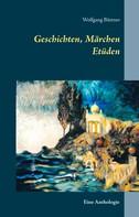 Wolfgang Büttner: Geschichten, Märchen Etüden