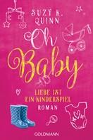 Suzy K. Quinn: Oh Baby. Liebe ist ein Kinderspiel ★★★★