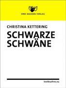 Christina Kettering: Schwarze Schwäne