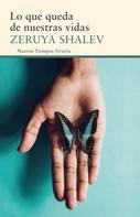 Zeruya Shalev: Lo que queda de nuestras vidas