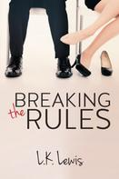 L.K. Lewis: Breaking the Rules