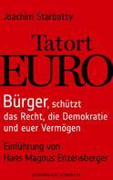 Joachim Starbatty: Tatort Euro