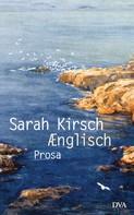 Sarah Kirsch: Ænglisch ★★★★★