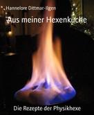 Hannelore Dittmar-Ilgen: Aus meiner Hexenküche ★★★★