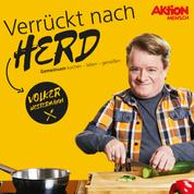 Volker Westermann - Verrückt nach Herd - gemeinsam kochen - leben - genießen