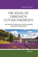 Thomas Vetter: Die seelische Dimension von Krankheiten