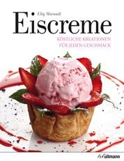Eiscreme - Köstliche Kreationen für jeden Geschmack