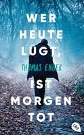 Thomas Enger: Wer heute lügt, ist morgen tot ★★★★
