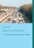 Ralph Schaper: Der Autofahrer!