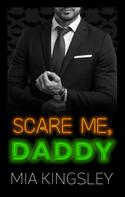 Mia Kingsley: Scare Me, Daddy ★★★★