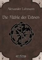 Alexander Lohmann: DSA 63: Die Mühle der Tränen