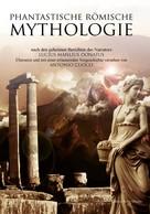 Lucius Manlius Donatus: Phantastische Römische Mythologie