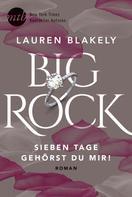 Lauren Blakely: Big Rock - Sieben Tage gehörst du mir! ★★★★