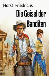 Die Geisel der Banditen - Western