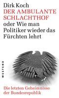 Dirk Koch: Der ambulante Schlachthof