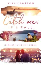 Catch me, if I fall - Sommer in Colins Creek