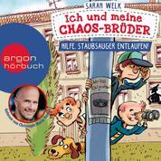 Hilfe, Staubsauger entlaufen! - Ich und meine Chaos-Brüder, Band 2 (Ungekürzte Lesung)
