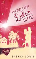 Saskia Louis: Ein bisschen Liebe, bitte! (Verliebt in Eden Bay 5) (Chick-Lit;Liebesroman) ★★★★★