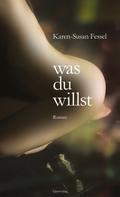 Karen-Susan Fessel: Was du willst ★★★★