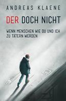 Andreas Klaene: DER DOCH NICHT